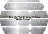 Beyond the Dance: Transmat 4 - Derrick May