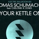 Is Your Kettle On? von Thomas Schumacher