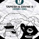 How I Do von Tapesh & Dayne S