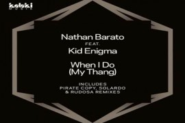 When I Do (My Thang) - Nathan Barato featuring Kid Enigma