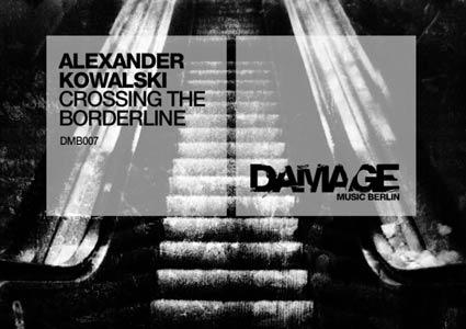 Alexander Kowalski - Crossing the Borderline - Damage Music Berlin 007