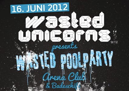 Wasted Unicorns - Wasted Poolparty 2012