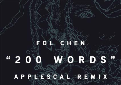 200 Words von Fol Chen im Applescal Remix