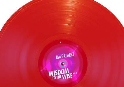 Wisdom To The Wise - Dave Clarke