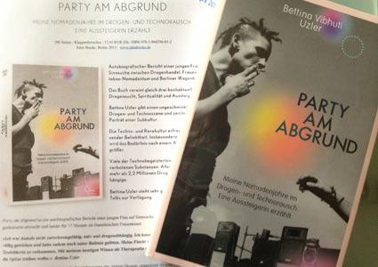 Party am Abgrund: Meine Nomadenjahre im Drogen- und Technorausch