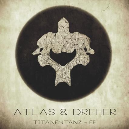 Titanentanz EP - Atlas & Dreher