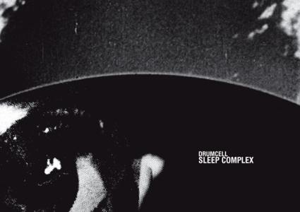 Sleep Complex - Drumcell