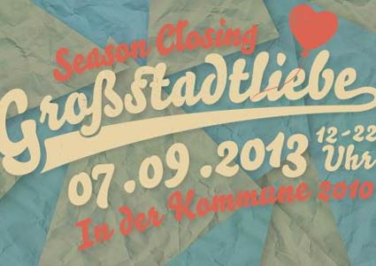 Großstadtliebe Season Closing 2013