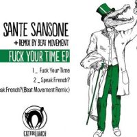 Fuck your time EP - Sante Sansone