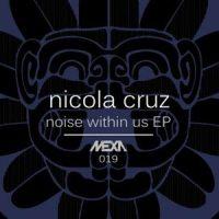 Noise Within Us EP - Nicola Cruz