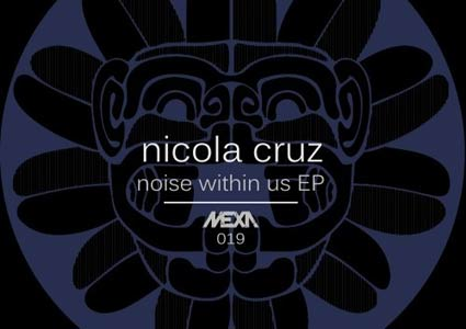 Noise Within Us EP - Nicola Cruz