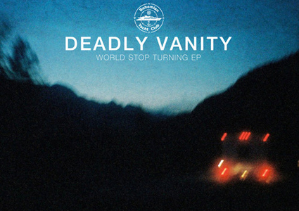 World Stop Turning EP - Deadly Vanity