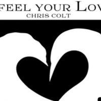 I Feel Your Love - Chris Colt