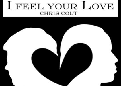 I Feel Your Love - Chris Colt