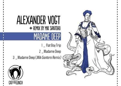 Madame Deep EP - Alexander Vogt
