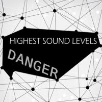 Danger - Highest Sound Level