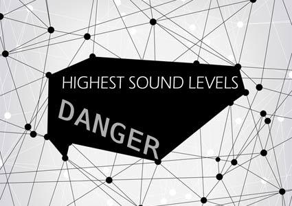 Danger - Highest Sound Level