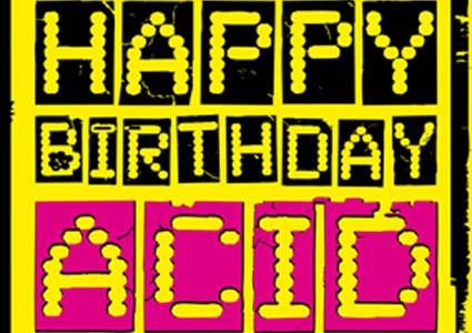 Happy Birthday ACID