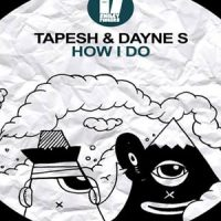 How I Do - Tapesh & Dayne S