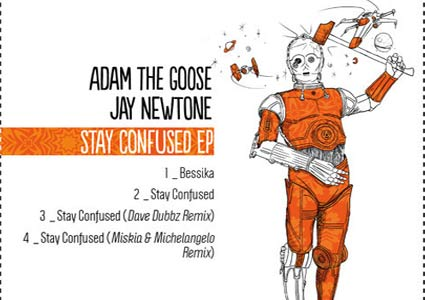 Stay Confused EP - Adam The Goose & Jay Newton