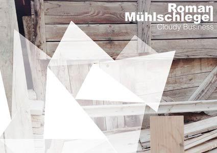 Cloudy Business EP - Roman Mühlschlegel