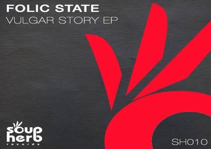 Vulgar Story EP - Folic State