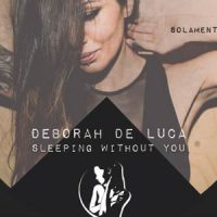 Sleeping Without You EP - Deborah De Luca