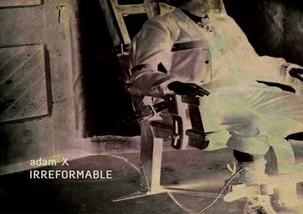 Irreformable - Adam X