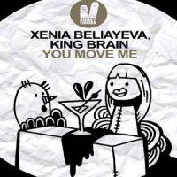 You Move Me - Xenia Beliayeva & King Brain