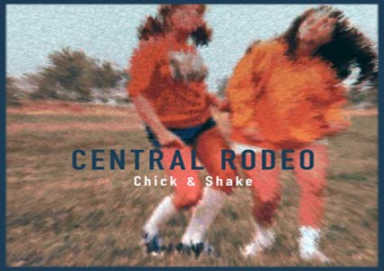 Chick & Shake EP von Central Rodeo