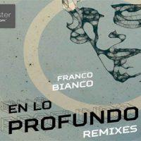 En Lo Profundo Remixes von Franco Bianco