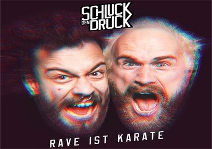 Rave ist Karate von Schluck den Druck