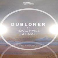 Chairr Nawena von dubLoner ft. Isaac Haile Selassie