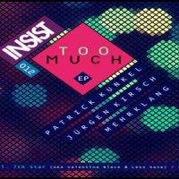Too Much EP von Patrick Kunkel, Jürgen Kirsch & Mehrklang