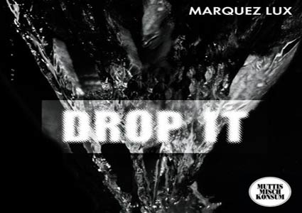 Drop It von Marquez Lux