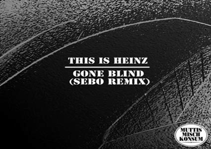 Gone Blind (Sebo Remix) - This is Heinz