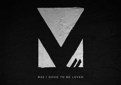 Good To Be Loved by M-22