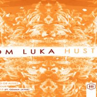 Hustle EP by Tom Luka