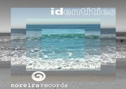 Identities auf Noreira Records