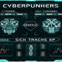 Sick Tracks EP by Cyberpunkers