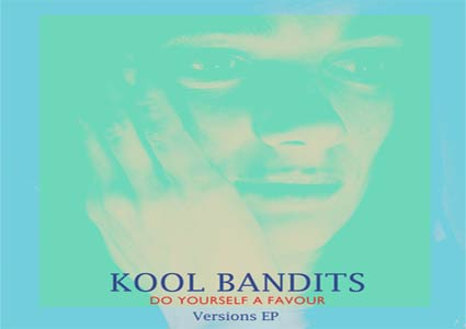 Do Yourself A Favour, Versions EP - Kool Bandits