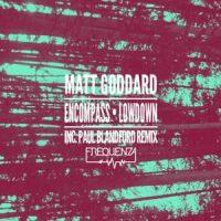 Encompass / Lowdown by Matt Goddard