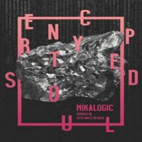 Encrypted Soul EP by Mikalogic