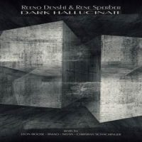 Dark Hallucinate EP - Reeno Denshi & Rene Sperber