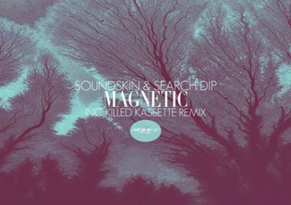 Magnetic - Soundskin & Search DiP