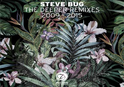 The Deeper Remixes - Steve Bug