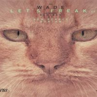 Let's Freak EP - Wade