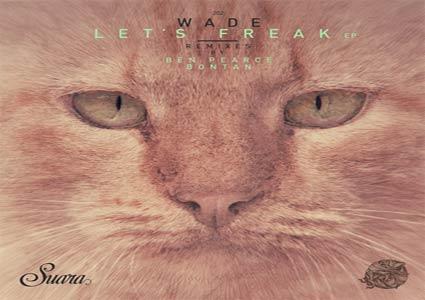 Let's Freak EP - Wade