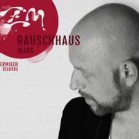 Mars EP - Rauschhaus