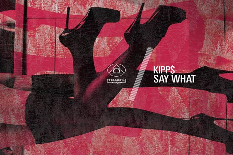 Kipp$ - Say What EP